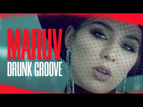 MARUV \u0026 BOOSIN - Drunk Groove (Official Video)