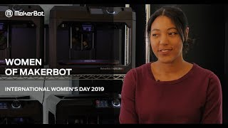 WOMEN OF MAKERBOT | INTERNATIONAL WOMEN'S DAY 2019