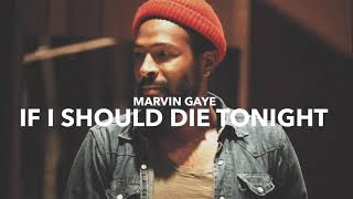 Marvin Gaye - If I Should Die Tonight (Official Audio)