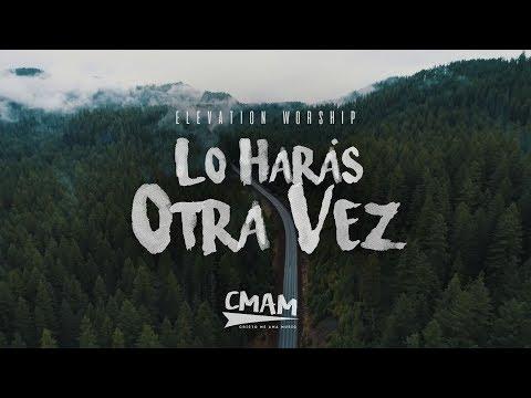 Lo Harás Otra Vez / Do It Again (Acustico) - Elevation Worship   LETRA ESPAÑOL
