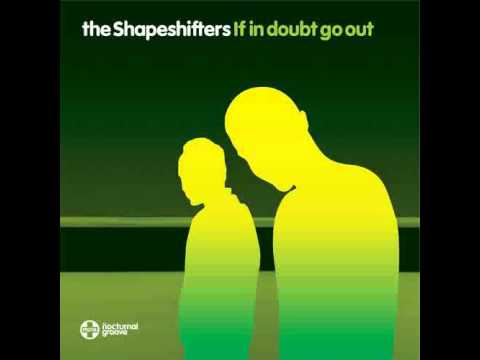 Клип Shapeshifters - If In Doubt Go Out
