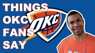 Things OKC Fans Say