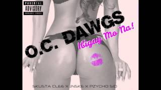 O.C. DAWGS - Ibigay Mo Na! (Official Audio)