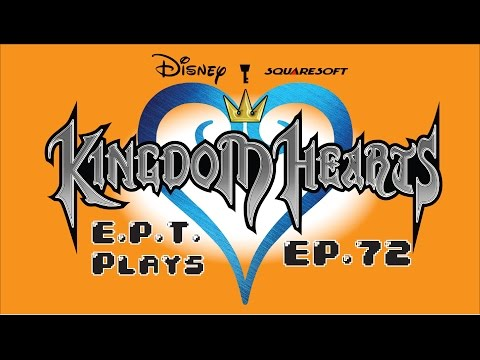 Kingdom Hearts - Part 72 - A Finale Worthy of a Ship-man Desire - E.P.T. Let's Play