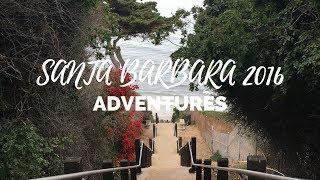 Santa Barbara Adventures 2016 ♡