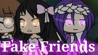 FAKE FRIENDS (TIK TOK CHALLENGE) [Gacha Life]
