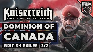 World Of Kaiserreich - Dominion Of Canada (British Exiles) - 2/2