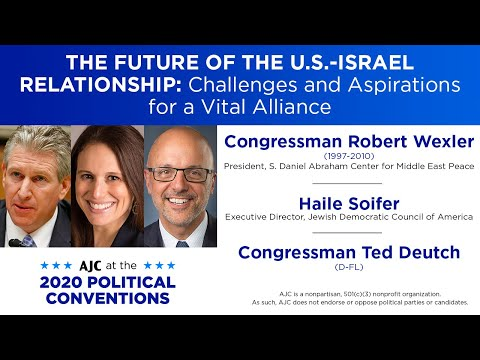 The Future Of The U.S.-Israel Relationship: Challenges And Aspirations For A Vital Alliance (DNC)