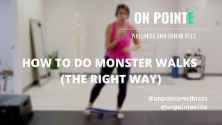 MONSTER WALKS: How to do them the RIGHT way