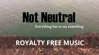 Royalty Free Music | Not Neutral | Background Music Stock | Free To Use