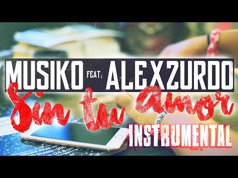 """Sin Tu Amor"" Pista Karaoke - Musiko Feat. Alex Zurdo"