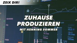 ZUHAUSE PRODUZIEREN – Henning Sommer