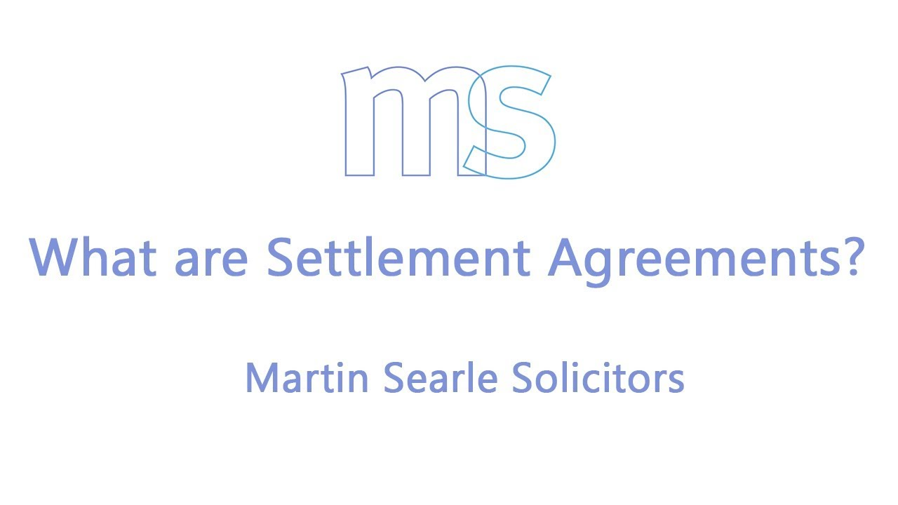 What is a Settlement Agreement? Factsheet & Advice For