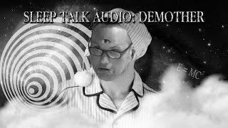 Sleep Talk: DEMOTHER