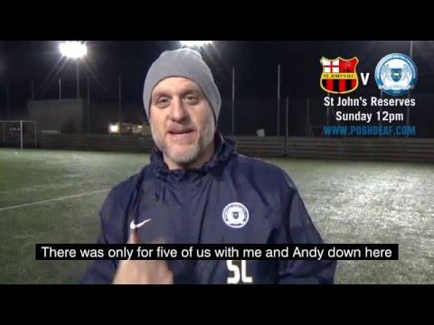 Steve talks about the big match v St John's reserves