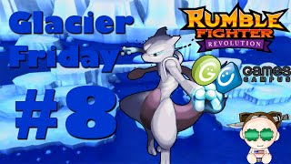 Rumble Fighter Revolution Glacier Friday w/Commentary #8 Always a Good Time