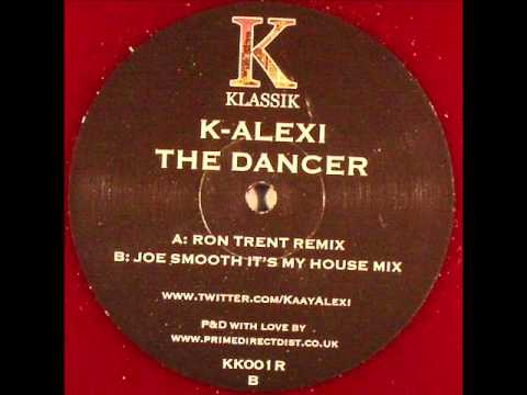 k alexi -  the dancer (joe smooth it's my house remix)