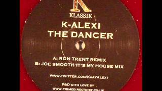 k alexi -  the dancer (joe smooth it