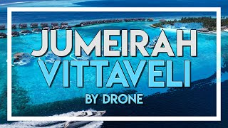 Jumeirah Vittaveli by Drone