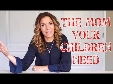 The Mom Your Children Need