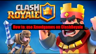 How To Use Xmodgames (android OR Ios) - Clash Royal