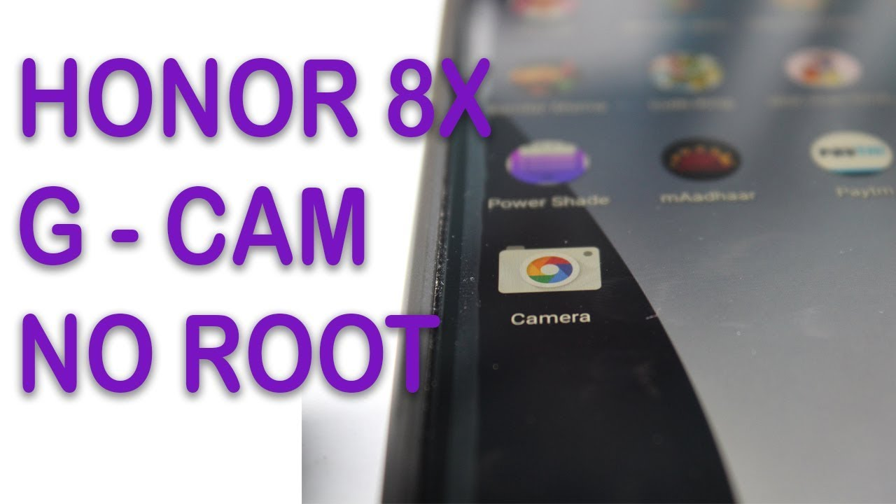 HONOR 8X Google Camera | No Root | Honor 8X G-cam works fantastic without  any problem