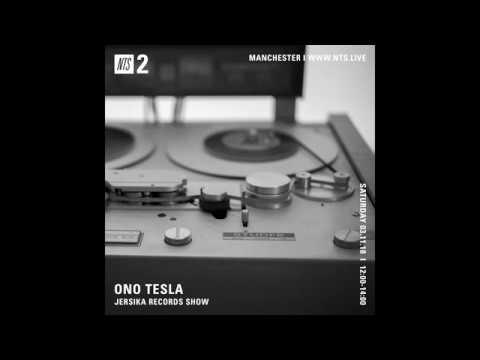 ONO TESLA Jersika Records Show @ NTS