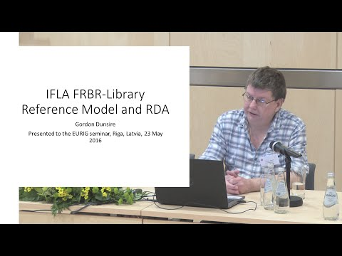"""IFLA FRBR-Library Reference Model and RDA"" by Gordon Dunsire. Videotēka (75)"