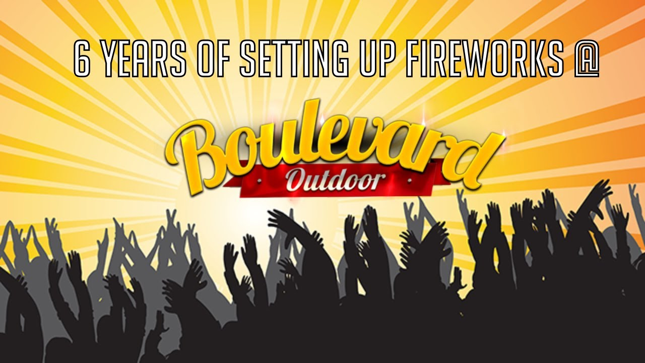 6 years of setting up fireworks at Boulevard Outdoor (2014 -  2019)
