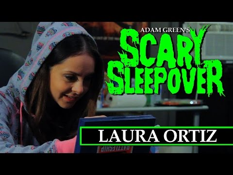 Adam Green's SCARY SLEEPOVER  Episode 8: Laura Ortiz