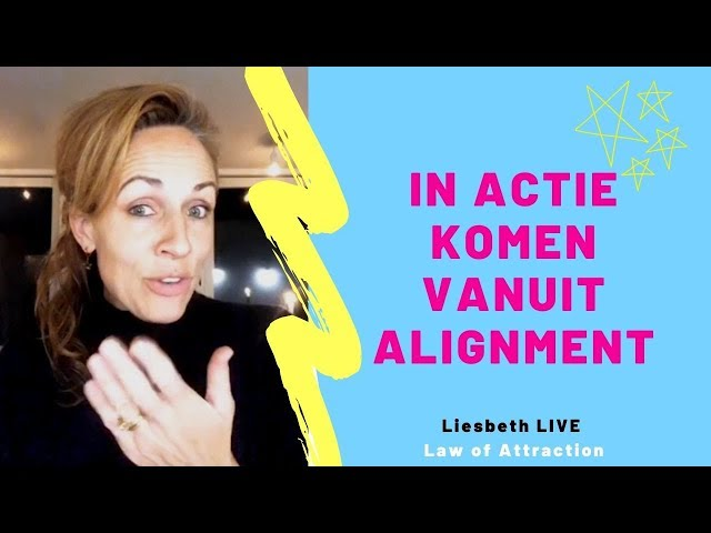 In actie komen vanuit alignment | Liesbeth LIVE Law of Attraction afl 16