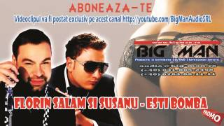 FLORIN SALAM & SUSANU - Esti bomba (PROMO HIT EXCLUSIV - 2013)