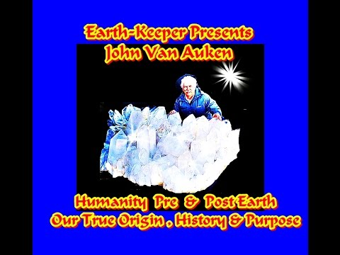 Earth-Keeper: John Van Auken: We Are Rays of Light! Genesis of Humanity