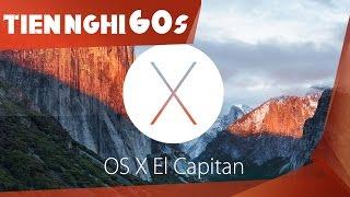 Hệ điều hành OS X El Capitan có gì hay ho? - Tiện Nghi 60s
