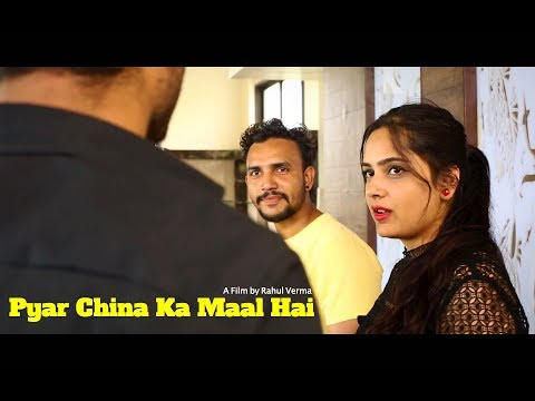 Pyar China Ka Maal Hai | Short Film | by Rahul Verma