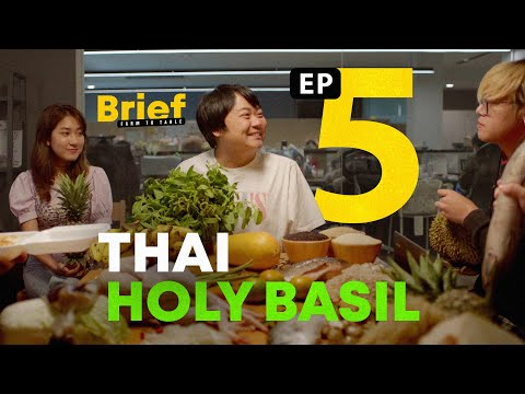 EP.5 Thai Holy Basil l Brief: Farm to Table