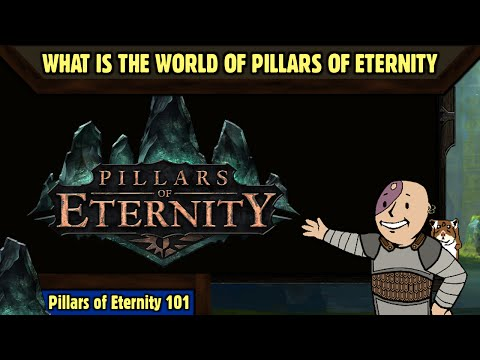Pillars of Eternity 101 (Beta) : What is the world of Pillars of Eternity