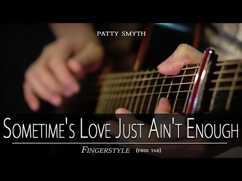 SOMETIMES LOVE JUST AIN'T ENOUGH - Patty Smyth Fingerstyle (free Tab) Instrumental With Lyrics