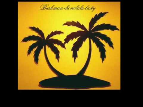 Bushman-Honolulu Lady