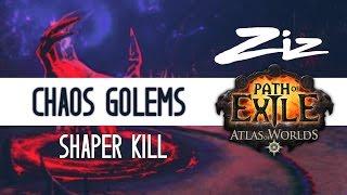 Ziz - Chaos Golem Shaper Kill
