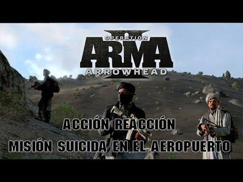 Arma 2   Acción reacción   Misión suicida en el aeropuerto  Takistán