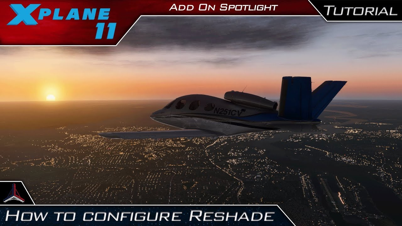 X Plane 11 | How To Configure Reshade for X Plane 11 + Demo | Add-On  Spotlight