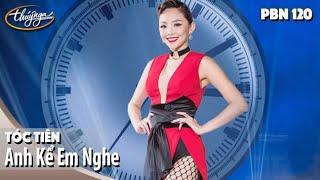 PBN120 | Tóc Tiên - Anh Kể Em Nghe