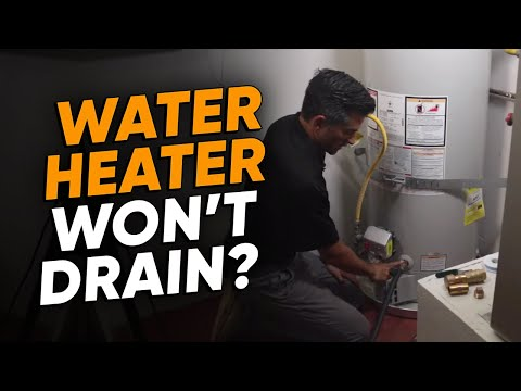 Water Heater Will Not Drain? Fix It With These 3 Easy Steps
