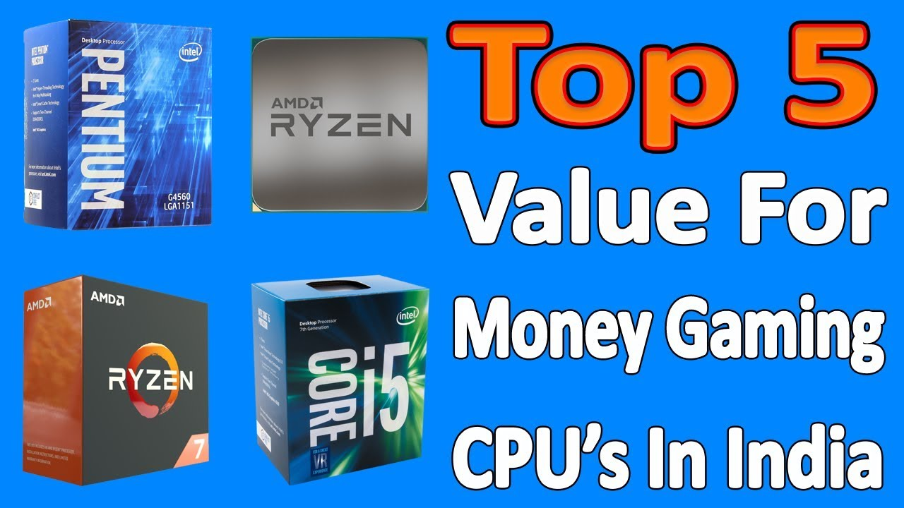 Top 5 Value For Money Gaming CPU In India / September 2017