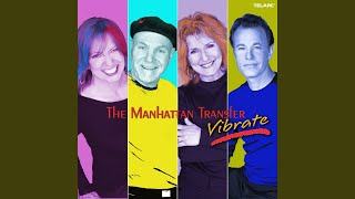Provided to YouTube by Ingrooves Vibrate · The Manhattan Transfer V...