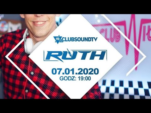 Ruth Live ! Clubsound TV ! 07.01.2020 R. !