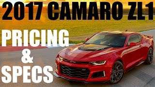 2017 CAMARO ZL1!!! Performance and Pricing REVEALED!!