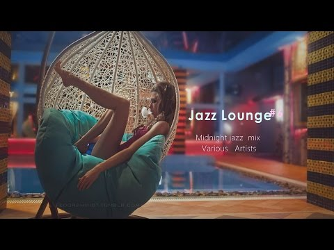 Jazz Lounge #06 - Midnight jazz mix  Various Artists