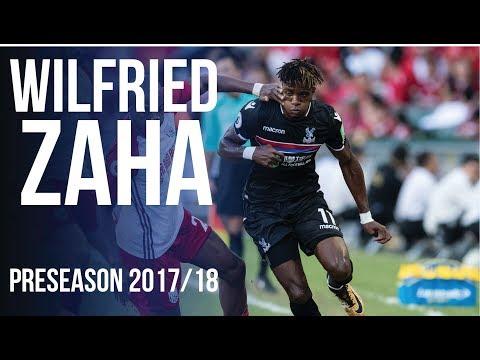 Wilfried Zaha - Preseason Skills 2017/18